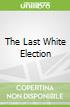 The Last White Election
