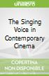 The Singing Voice in Contemporary Cinema