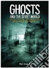 Ghosts and the Spirit World libro str