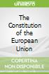 The Constitution of the European Union