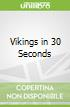 Vikings in 30 Seconds