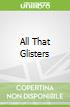 All That Glisters