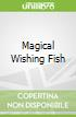 Magical Wishing Fish