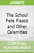 The School Fete Fiasco and Other Calamities