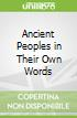 Ancient Peoples in Their Own Words