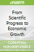 From Scientific Progress to Economic Growth