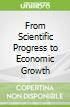 From Scientific Progress to Economic Growth