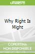 Why Right Is Might