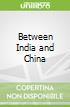 Between India and China