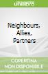 Neighbours, Allies, Partners