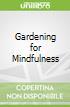 Gardening for Mindfulness