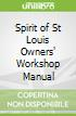 Spirit of St Louis Owners' Workshop Manual