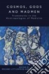 Cosmos, Gods and Madmen libro str
