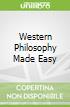Western Philosophy Made Easy