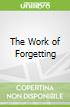 The Work of Forgetting