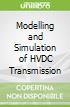Modelling and Simulation of HVDC Transmission