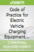 Code of Practice for Electric Vehicle Charging Equipment Installation