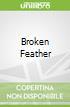 Broken Feather