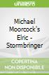 Michael Moorcock's Elric - Stormbringer