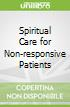 Spiritual Care for Non-responsive Patients