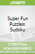 Super Fun Puzzles: Sudoku