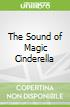 The Sound of Magic Cinderella