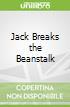 Jack Breaks the Beanstalk