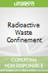 Radioactive Waste Confinement