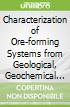 Characterization of Ore-forming Systems from Geological, Geochemical and Geophysical Studies