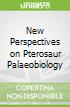 New Perspectives on Pterosaur Palaeobiology