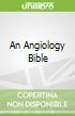 An Angiology Bible