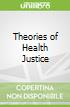 Theories of Health Justice