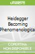 Heidegger Becoming Phenomenological