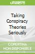 Taking Conspiracy Theories Seriously