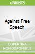 Against Free Speech