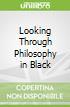 Looking Through Philosophy in Black