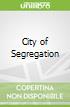 City of Segregation