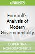 Foucault's Analysis of Modern Governmentality