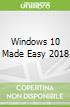 Windows 10 Made Easy 2018