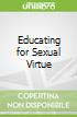 Educating for Sexual Virtue