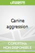 Canine aggression