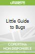 Little Guide to Bugs