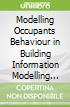 Modelling Occupants Behaviour in Building Information Modelling Environments