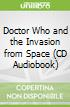 Doctor Who and the Invasion from Space (CD Audiobook)