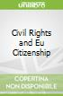 Civil Rights and Eu Citizenship
