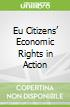 Eu Citizens' Economic Rights in Action