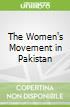 The Women's Movement in Pakistan