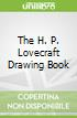 The H. P. Lovecraft Drawing Book