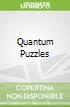 Quantum Puzzles