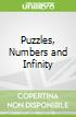 Puzzles, Numbers and Infinity